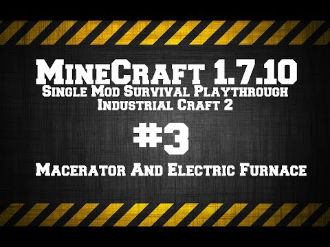 MineCraft 1.7.10 Single Mod Survival Game IC2. # 3 Macerator & Power