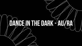| Dance In The Dark   AuRa | Tradução |