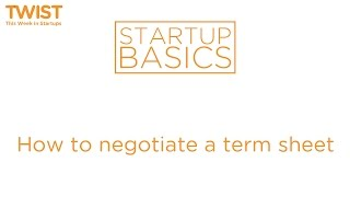How to negotiate a term sheet | WSGR Startup Basics