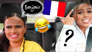SPEAKING ONLY FRENCH TO MY BEST FRIEND FOR 24 HRS ( literally hilarious)