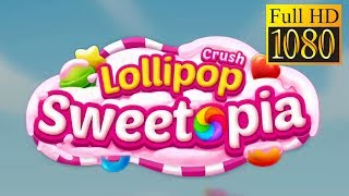 Lollipop Crush Sweetopia Game Review 1080P Official Bitmango