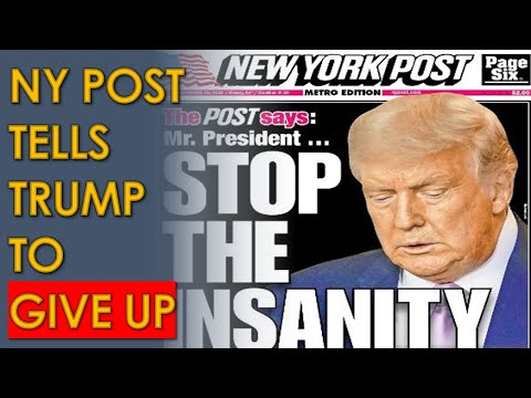"""New York Post Tells Trump: """"STOP THE INSANITY"""" and Recognize you LOST"""