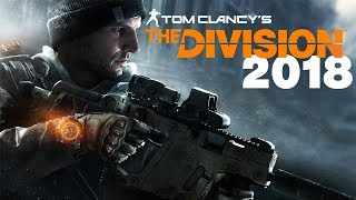 The Division in 2018 | So Much Better Now | Revisited