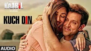 Kuch Din Full Song (Audio) | Kaabil | Hrithik Roshan, Yami
