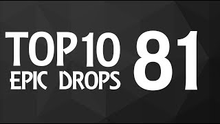 Top 10 Epic Drops #81