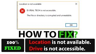 Drive is not accessible | Location is not available | The disk structure is corrupted and unreadable