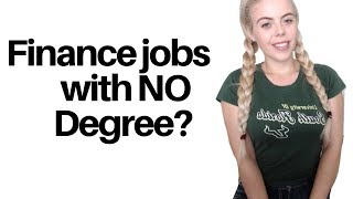 Finance Jobs WITHOUT a Degree / Accounting Jobs WITHOUT a Degree