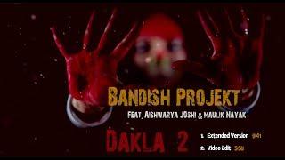 Bandish projekt - Dakla 2 Feat. Aishwarya Joshi & Maulik