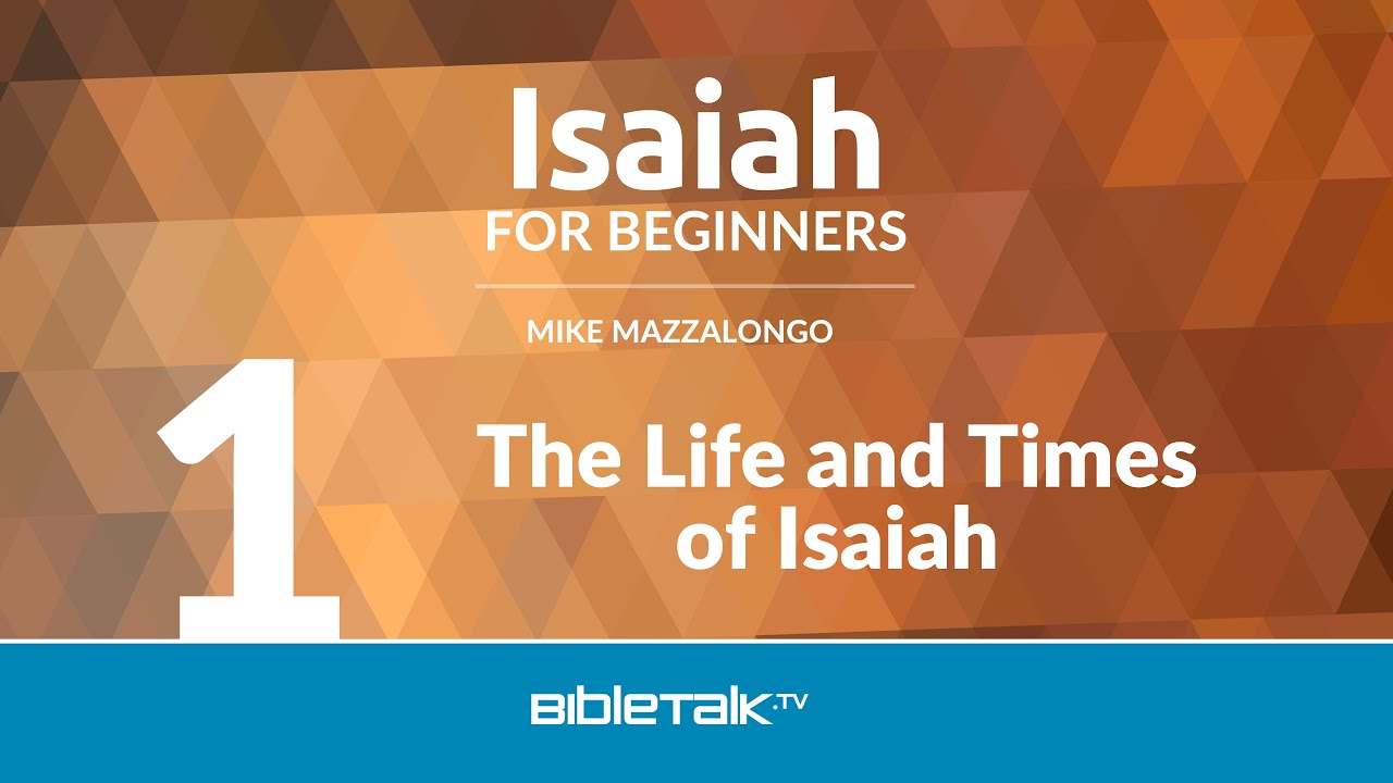 1. The Life and Times of Isaiah