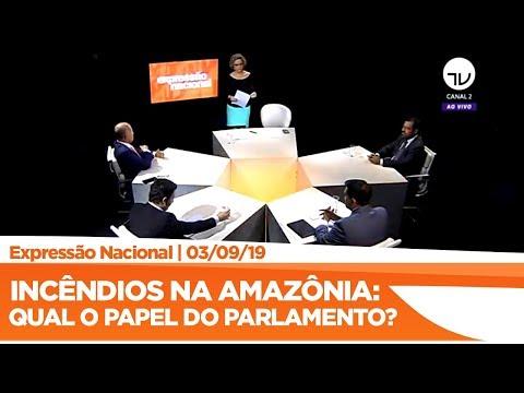 Expressão Nacional - Incêndios na Amazônia: qual o papel do Parlamento?