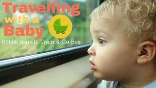 Travelling with a Baby ||Public Transit||Go Bus||Train|| (Single Mom)