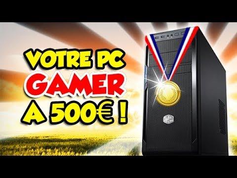 UN PC GAMER à 500€ en 2018? C'est possible