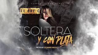 El Boy C - Soltera Y Con Plata (Audio)