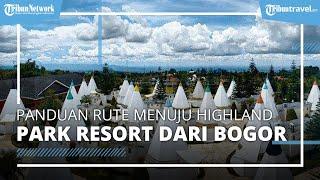Kunjungi Penginapan ala Suku Mongolian di Bogor, Ini Panduan Rute Menuju Highland Park Resort