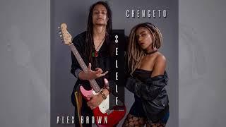 Selele -  Chengeto ft Alex Brown (Prod. By Dj Maga)