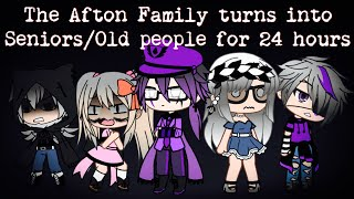 The Afton Family turns into Seniors/Old people for 24 hours / (original) / FNAF