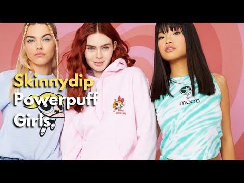 Powerpuff Girls x Skinnydip