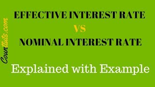 Effective Interest Rate vs Nominal Interest Rate | (EAR vs APR) | Explained with Examples