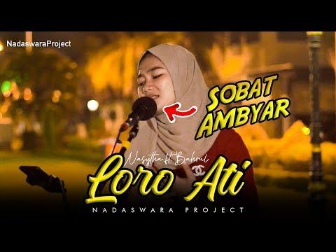, title : 'LORO ATI - RINDA BIMAR (Live Cover by Nasytha ft Bahrul Nadaswara Project)'