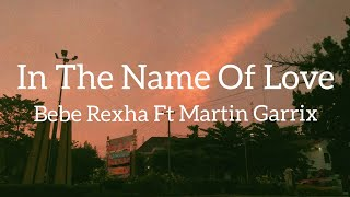 In The Name Of Love - Martin Garrix Ft Bebe Rexha (lirik Dan Terjemahan) By My Lyrcs Indo