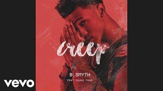 BSmyth - Creep (Audio) ft. Young Thug