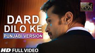 The Xpose: Dard Dilo Ke Full Video Song | Punjabi Version | Himesh Reshammiya, Yo Yo Honey Singh