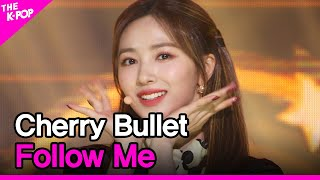 Cherry Bullet, Follow Me (체리블렛, 라팜파) [THE SHOW 210126]