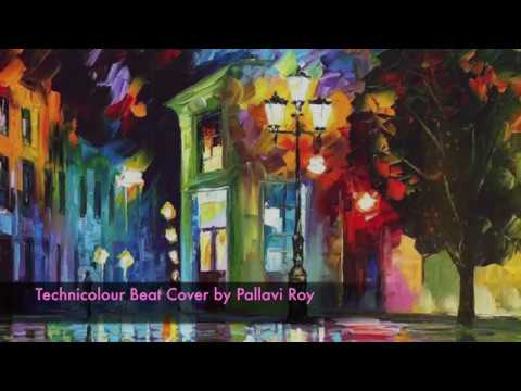 Technicolour Beat Cover Song By Pallavi Roy