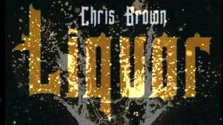 Chris Brown - Liquor (Fast)