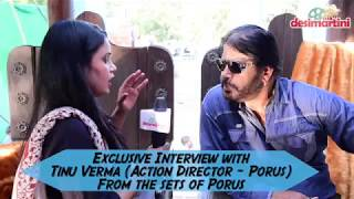 Exclusive Interview with Tinu Verma (Action Director of Porus)