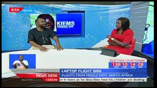 Security Analyst-Abdullahi Bori explains what the electronic ban on flights means to Kenyan Airlines