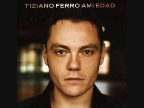 Tiziano Ferro -  A Mi Edad