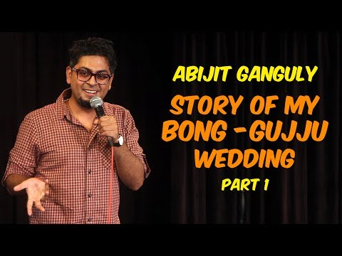 Story of My Bong Gujju Wedding | Stand-up Comedy by Abijit Ganguly