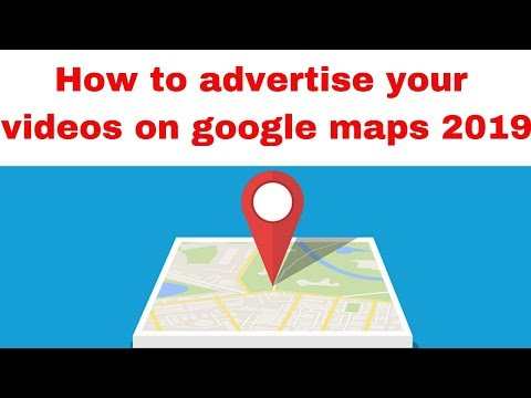How to advertise your videos on google maps 2019