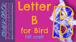 Letter B For Bird | Best Letter Crafts For Kids | Fun Letter Activities For Preschool