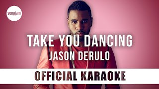 Jason Derulo - Take You Dancing (Official Karaoke Instrumental) | SongJam