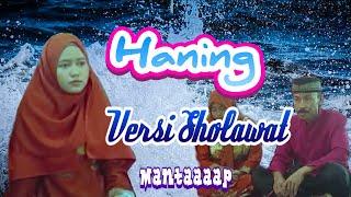Lagu Haning versi Sholawat Alhikmah Ki Ageng Santri...