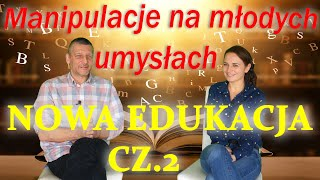 Manipulacje na młodych umysłach, Nowa edukacja cz.2