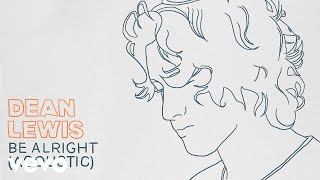 Dean Lewis   Be Alright (Acoustic)