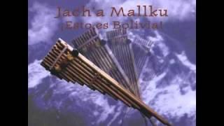Jach'a Mallku - Ingrata no Llores