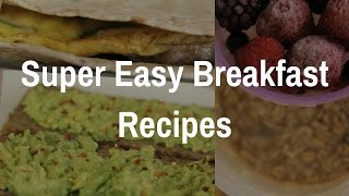 Healthy Breakfast Recipes | Easy Breakfast Ideas