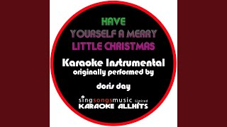 Have Yourself a Merry Little Christmas (Originally Performed By Doris Day) (Instrumental Version)