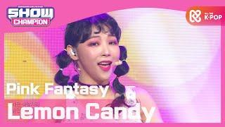[Show Champion] 핑크판타지 - 레몬사탕 (Pink Fantasy - Lemon Candy) l EP.381