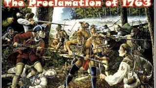 History Brief: The Proclamation of 1763 (Old Version)