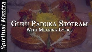 Guru Paduka Stotram With English & Meaning Lyrics ( Full