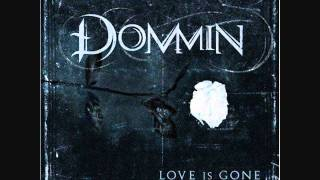 Dommin - Love Is Gone