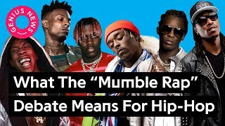 "What The ""Mumble Rap"" Debate Means For Hip-Hop   Genius News"