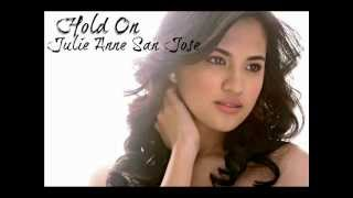 Hold On-Julie Anne San Jose(Audio)