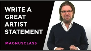 How To Write A Great Artist Statement I Lecture with Magnus Resch I MagnusClass