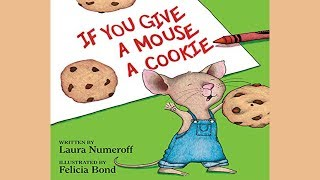 If You Give a Mouse a Cookie | Laura Numeroff & Felicia Bond